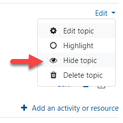 "Moodle Edit topic settings menu with the ""Hide topic"" option noted with a red arrow."
